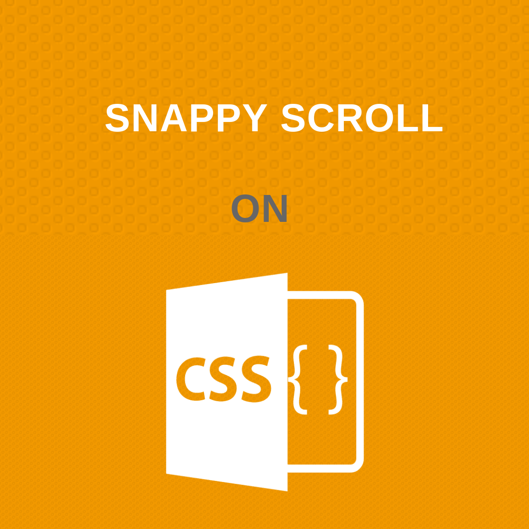 Snappy Scroll - New feature in CSS