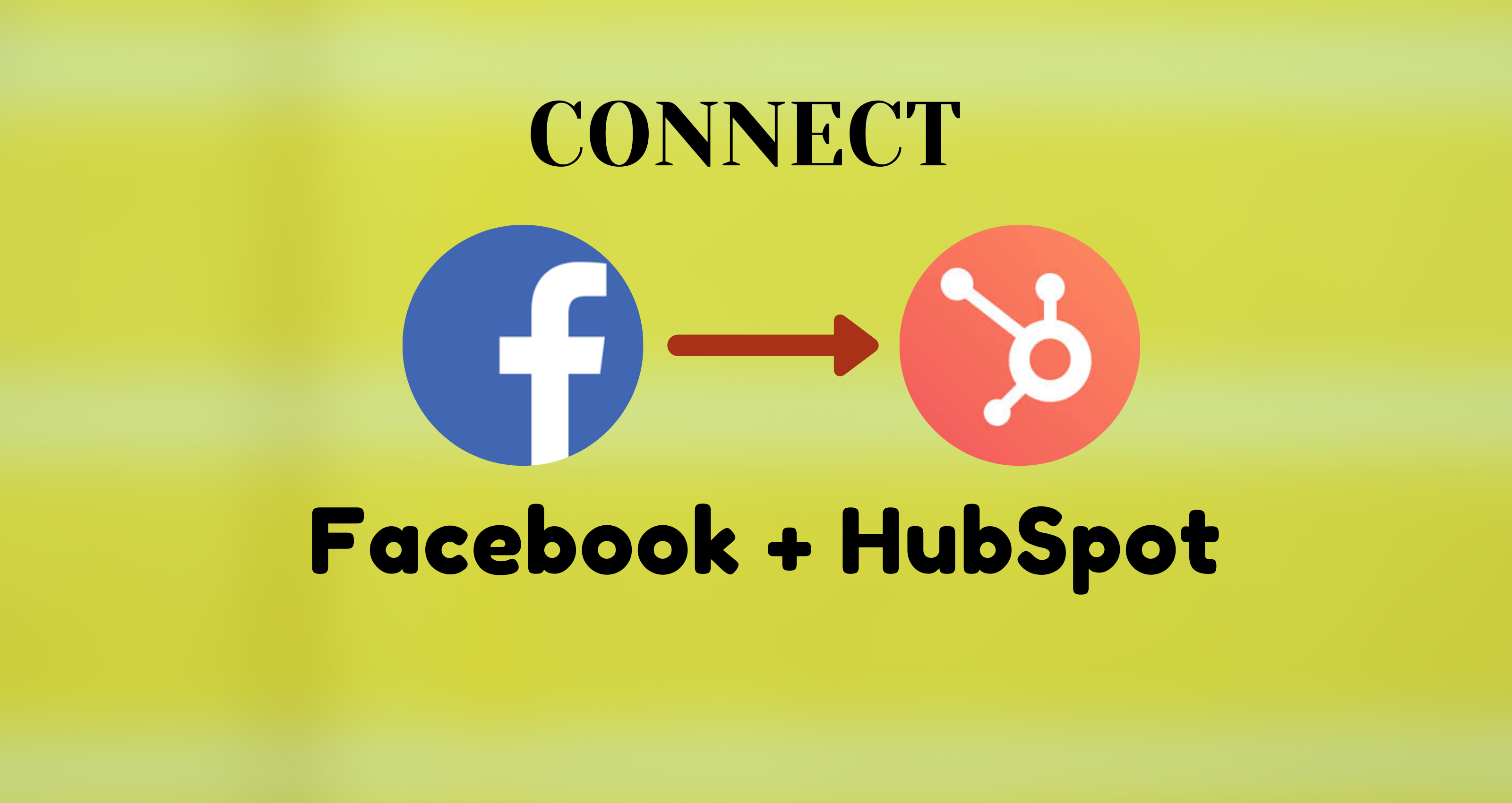 Connect Facebook lead ads with HubSpot CRM